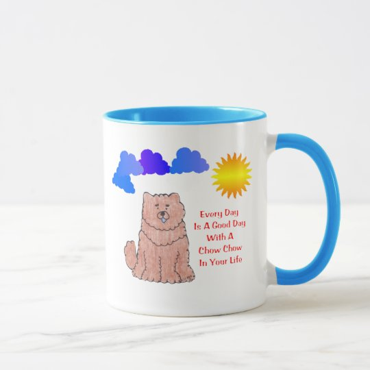 Chow Chow Red Every Day Is A Good Day Mug