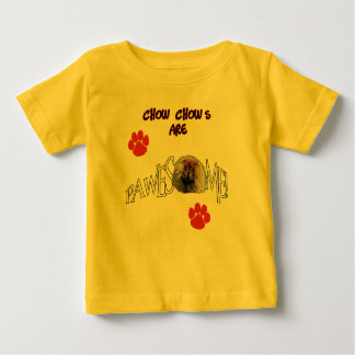 Chow Chows are Pawesome Awesome Baby T-Shirt