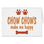 Chow Chows Make Me Happy Card