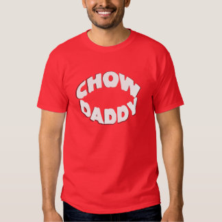 Chow Daddy T Shirts