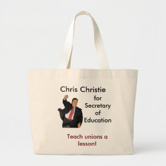 Chris Christie for Secretary of Education Large Tote Bag