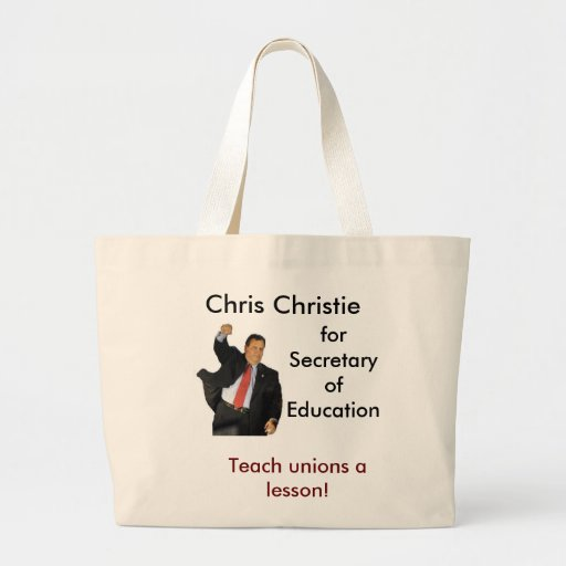 Chris Christie for Secretary of Education Tote Bag