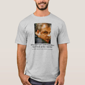 Chris Christie - Who u lookin' at?! T-Shirt
