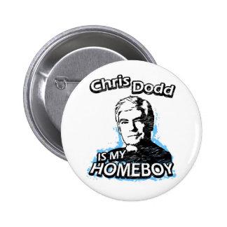 Chris Dodd is my homeboy Pinback Button