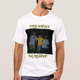 CHRIS MADSEN FOR PRESIDENT T-Shirt