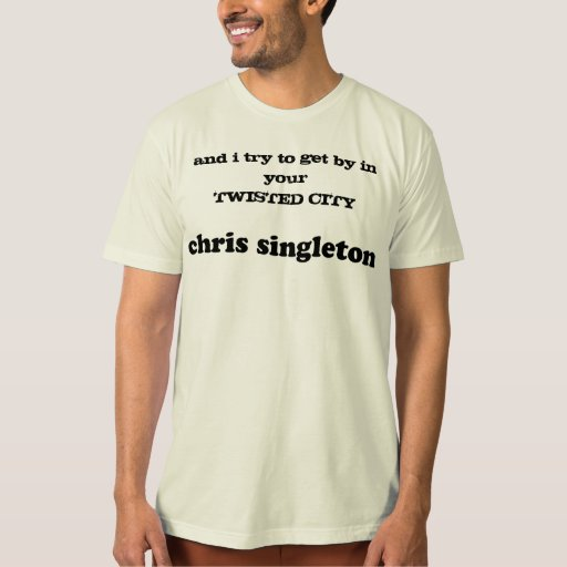 Chris Singleton - Twisted City Lyrics t-shirt