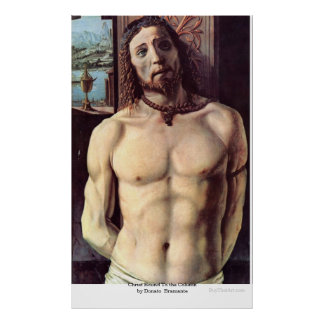 Christ Bound To the Column by DonatoBramante Poster