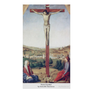 Christ Crucified by Antonello Damessina Poster