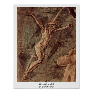 Christ Crucified By Tura Cosimo Poster