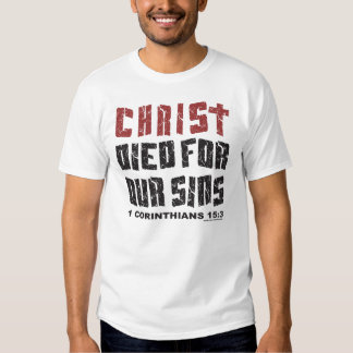 CHRIST DIED FOR OUR SINS TEE SHIRT
