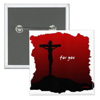 Christ died for you christian gift pinback button