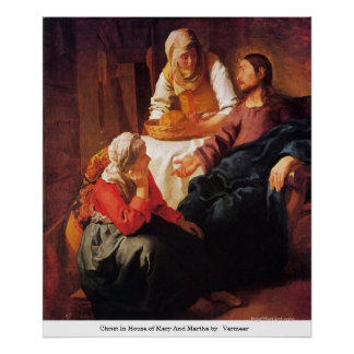 Christ In House of Mary And Martha by  Vermeer Posters