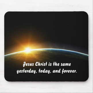 Christ Is Always The Same Mouse Pad