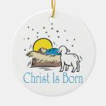 Christ Is Born Ornament
