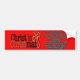 CHRIST IS CHRISTMAS BUMPER STICKER