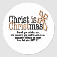 CHRIST IS CHRISTMAS CLASSIC ROUND STICKER at Zazzle