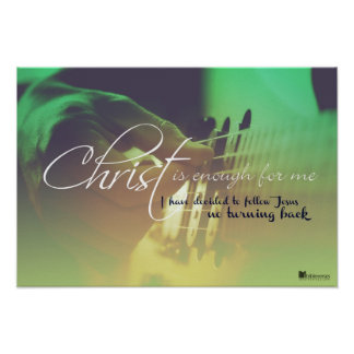 Christ is enough for m poster