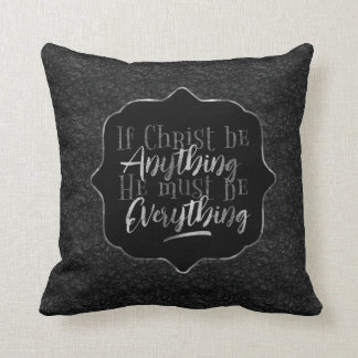 """Christ is Everything"" Throw Pillow (BB10)"