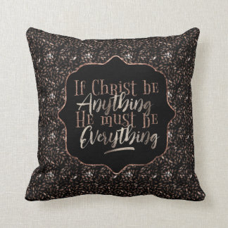 """Christ is Everything"" Throw Pillow (BB13"