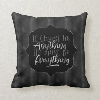 """Christ is Everything"" Throw Pillow (BB6)"