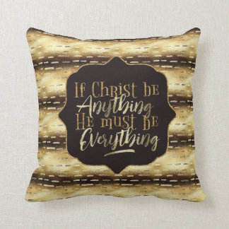 """Christ is Everything"" Throw Pillow (GG1)"