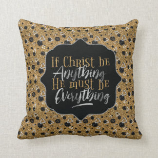 """Christ is Everything"" Throw Pillow (GG10)"