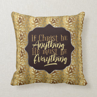 """Christ is Everything"" Throw Pillow (GG17)"