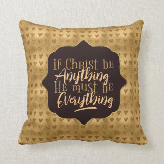 """Christ is Everything"" Throw Pillow (GG2)"
