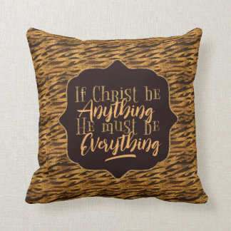 """Christ is Everything"" Throw Pillow (GG6)"
