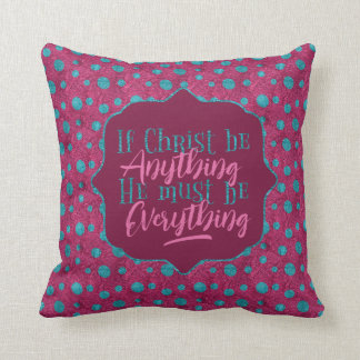 """Christ is Everything"" Throw Pillow (PP10)"
