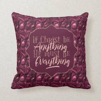"""Christ is Everything"" Throw Pillow (PP13)"