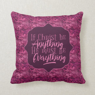 """Christ is Everything"" Throw Pillow (PP18)"