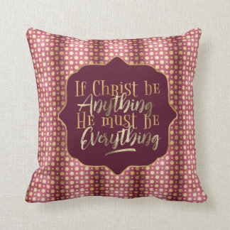 """Christ is Everything"" Throw Pillow (PP2)"