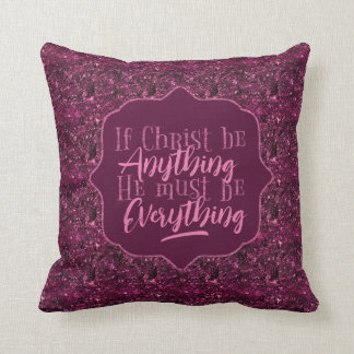 """Christ is Everything"" Throw Pillow (PP20)"