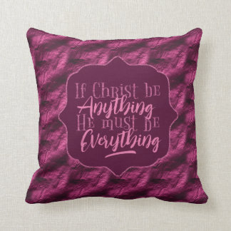 """Christ is Everything"" Throw Pillow (PP21)"