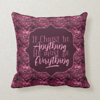 """Christ is Everything"" Throw Pillow (PP23)"