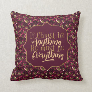 """Christ is Everything"" Throw Pillow (PP3)"