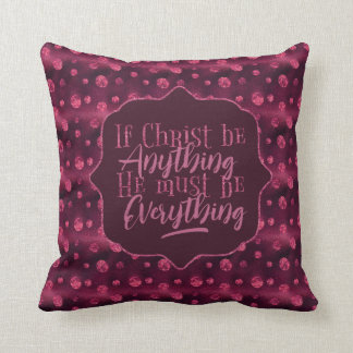 """Christ is Everything"" Throw Pillow (PP5)"