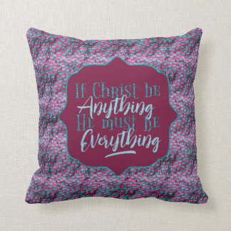 """Christ is Everything"" Throw Pillow (PP8)"