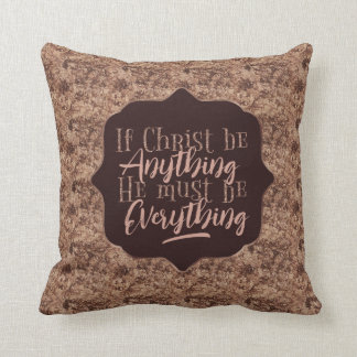 """Christ is Everything"" Throw Pillow (RR11)"