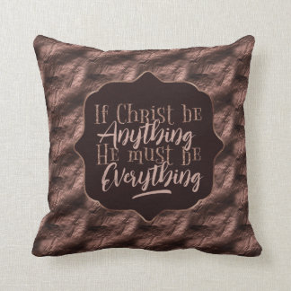 """Christ is Everything"" Throw Pillow (RR12)"