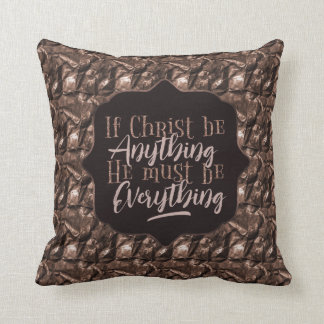 """Christ is Everything"" Throw Pillow (RR13)"