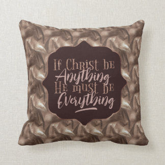 """Christ is Everything"" Throw Pillow (RR15)"