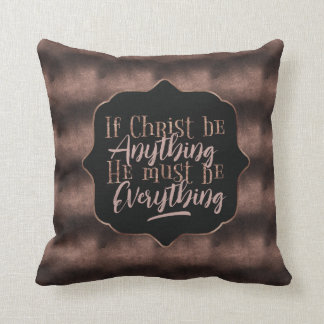 """Christ is Everything"" Throw Pillow (RR16)"