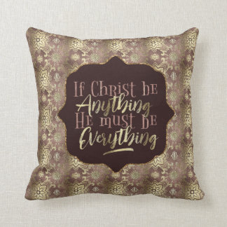 """Christ is Everything"" Throw Pillow (RR5)"