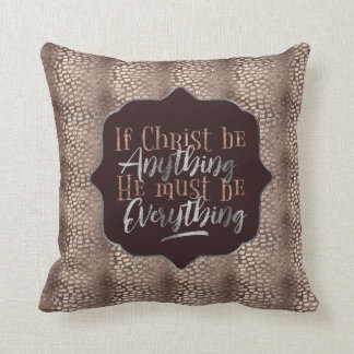 """Christ is Everything"" Throw Pillow (RR6)"