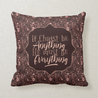 """Christ is Everything"" Throw Pillow (RR7)"