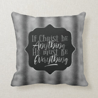 """Christ is Everything"" Throw Pillow (SS17)"
