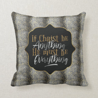 """Christ is Everything"" Throw Pillow (SS2)"