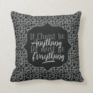 """Christ is Everything"" Throw Pillow (SS6)"